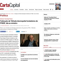 'Indicação de Telhada desrespeita fundadores do PSDB', diz ex-ministro