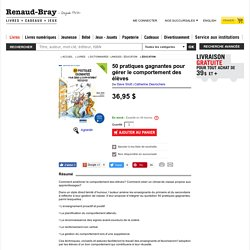 DAVE STOTT - CATHERINE DESROCHERS - 50 pratiques gagnantes pour gérer le comportement des élèves - Éducation - LIVRES - Renaud-Bray.com - Livres + cadeaux + jeux