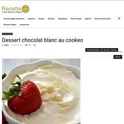 Dessert chocolat blanc au cookeo