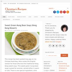 Sweet Green Mung Bean Soup (Hong Kong Dessert) - Christine's Recipes: Easy Chinese Recipes
