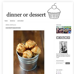 dinner or dessert: coconut macaroons