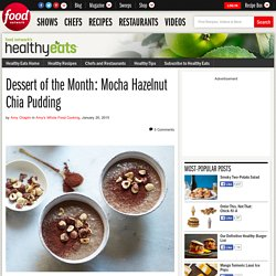 Dessert of the Month: Mocha Chia Hazelnut Pudding: Food Network