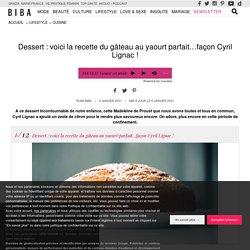 Dessert : voici la recette du gâteau au yaourt parfait...façon Cyril Lignac !
