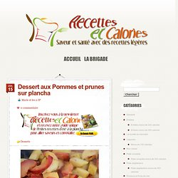 Dessert aux Pommes et prunes sur plancha