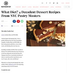 Photo 1- What Diet? 4 Decadent Dessert Recipes From NYC Pastry Masters