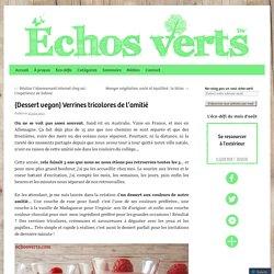 {Dessert vegan} Verrines tricolores de l'amitié