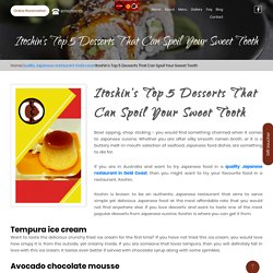 Itoshin's Top 5 Desserts That Can Spoil Your Sweet Tooth – Authentic Japanese Restaurant Since 1988