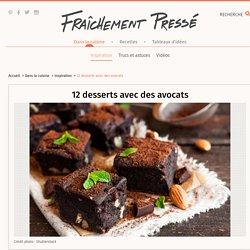 12 desserts avec des avocats