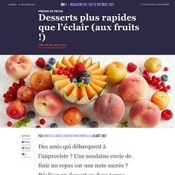 Desserts plus rapides que l'éclair (aux fruits !)