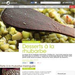 Desserts à la rhubarbe - De saison