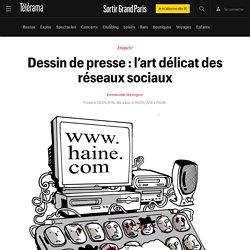 Dessin de presse : l'art délicat des réseaux sociaux - Sortir Grand Paris