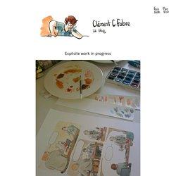 Le blog de Clément Fabre, dessinateur, illustrateur de BD et livre pour enfant.