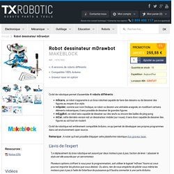 Robot dessinateur mDrawbot - MAKEBLOCK - TXRobotic