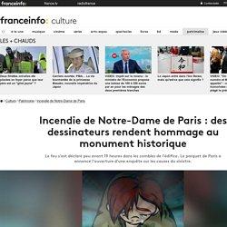 Incendie de Notre-Dame de Paris : des dessinateurs rendent hommage au monument historique