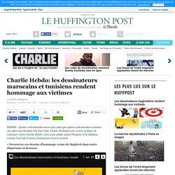 Charlie Hebdo: les dessinateurs marocains et tunisiens rendent hommage aux vi...