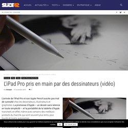 L'iPad Pro pris en main par des dessinateurs (vidéo)