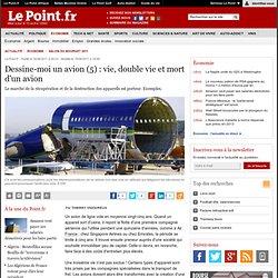 Dessine-moi un avion (5) : vie, double vie et mort d'un avion