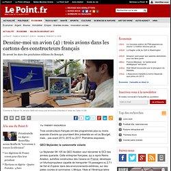 Dessine-moi un avion (4) : trois avions dans les cartons des constructeurs français