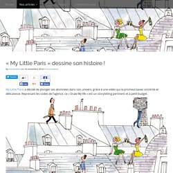 """My Little Paris"" dessine son histoire !"