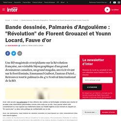 """Bande dessinée, Palmarès d'Angoulême : """"Révolution"""" de Florent Grouazel et Younn Locard, Fauve d'or"""