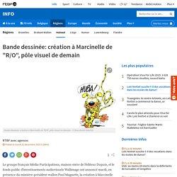 """Bande dessinée: création à Marcinelle de """"R/O"""", pôle visuel de demain"""