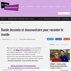Bande dessinée et documentaire pour raconter le monde - Le Blog documentaire