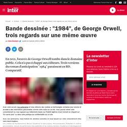 """Bande dessinée : """"1984"""", de George Orwell, trois regards sur une même œuvre"""