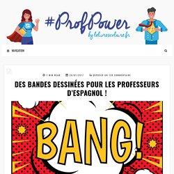 Des bandes dessinées pour les professeurs d'Espagnol ! - #PROFPOWER