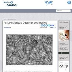 Astuce Manga : Dessiner des mailles