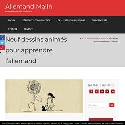 Neuf dessins animés pour apprendre l'allemand - Allemand Malin