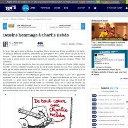 Dessins hommage à Charlie Hebdo