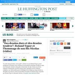 """""""Des dessins durs et des dessins tendres"""": Roland Topor et l'hommage de son fils Nicolas (vidéo)"""