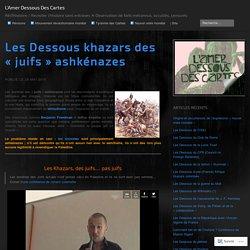 Les Dessous khazars des «juifs ashkénazes