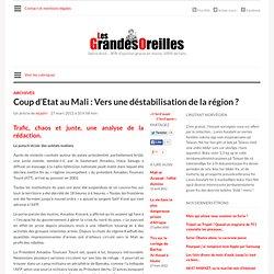 Coup d'Etat au Mali : Vers une déstabilisation de la région ?