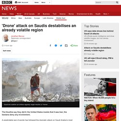 'Drone' attack on Saudis destabilises an already volatile region