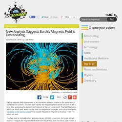 New Analysis Suggests Earth's Magnetic Field Is Destabilizing