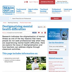 Destigmatising mental health difficulties