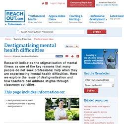 Destigmatising mental health difficulties