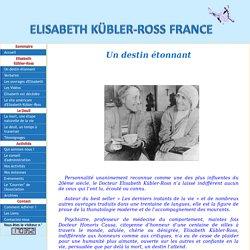 Un destin étonnant - ELISABETH KÜBLER-ROSS FRANCE