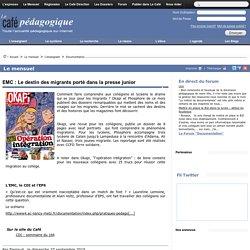 EMC : Le destin des migrants porté dans la presse junior