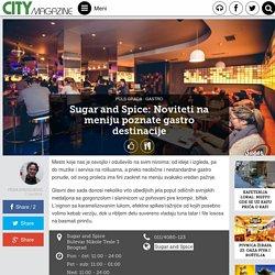 Sugar and Spice: Noviteti na meniju poznate gastro destinacije