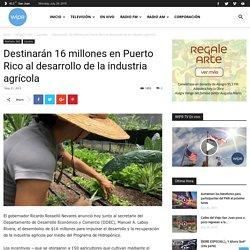 Destinarán 16 millones en Puerto Rico al desarrollo de la industria agrícola