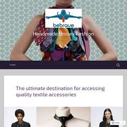 The ultimate destination for accessing quality textile accessories – Handmade Unisex Fashion