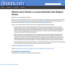 Miramar city in Florida is a surreal destination with Allegiant Airlines