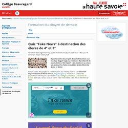 """Quiz """"Fake News"""" à destination des élèves de 4° et 3° - Formation du citoyen de demain - Collège Beauregard"""