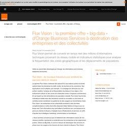 Flux Vision : la première offre « big data » d'Orange Business Services à destination des entreprises et des collectivités