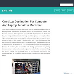 One Stop Destination For Computer And Laptop Repair In Montreal