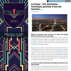 La France : 1ère destination touristique, pourtant si loin des touristes...