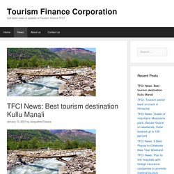 TFCI News: Best tourism destination Kullu Manali - Tourism Finance Corporation
