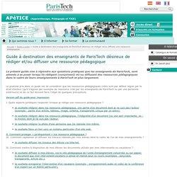 Guide à destination des enseignants de ParisTech désireux de rédiger et/ou diffuser une ressource pédagogique